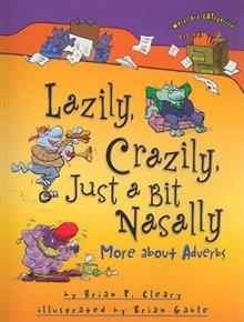 Lazily Crazily Just a Bit Nasally: More About Adverbs