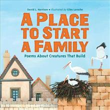 Place to Start a Family: Poems About Creatures That Build