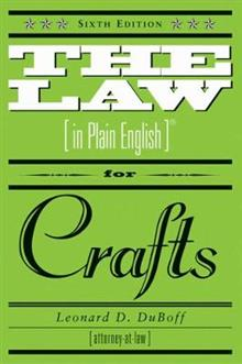 The Law (in Plain English) for Crafts: Sixth Edition