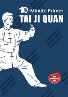 Taiji Quan: The 10-Minute Primer