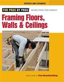 Framing Floors, Walls, and Ceilings: Updated and Expanded