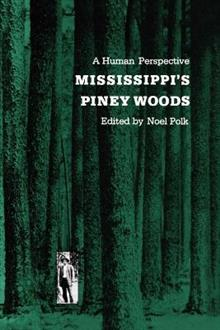 Mississippi's Piney Woods: A Human Perspective