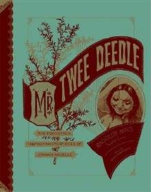Mr. Twee Deedle: Raggedy Ann's Sprightly Cousin: The Forgotten Fantasy Masterpieces of Johnny Gruelle