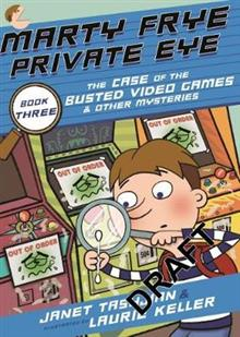 Marty Frye, Private Eye: The Case of the Busted Video Games