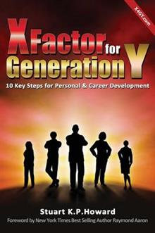 X Factor for Generation y: 10 Key Steps for Personal & Career Development