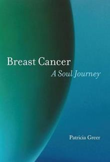 Breast Cancer: A Soul Journey [Hardcover]