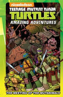 Teenage Mutant Ninja Turtles Amazing Adventures The Meeting Of The Mutanimals