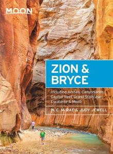 Moon Zion & Bryce (Eighth Edition): With Arches, Canyonlands, Capitol Reef, Grand Staircase-Escalante & Moab