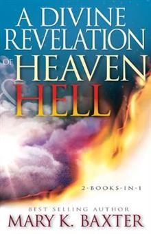 A Divine Revelation of Heaven & Hell