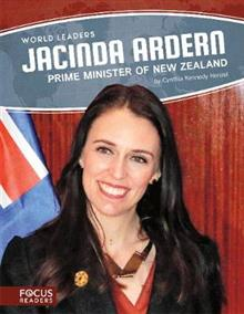 World Leaders: Jacinda Ardern: Prime Minister of New Zealand