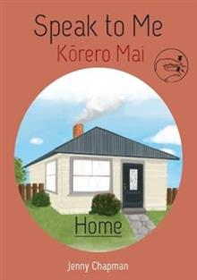 Speak to Me: Home: Korero Mai: Kainga