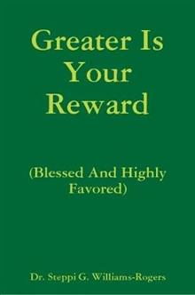 Greater Is Your Reward (Blessed And Highly Favored)