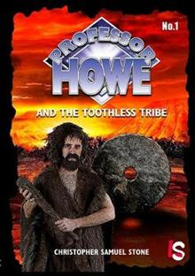 Professor Howe and the Toothless Tribe