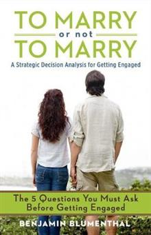 To Marry or Not To Marry: A Strategic Decision Analysis of Getting Engaged
