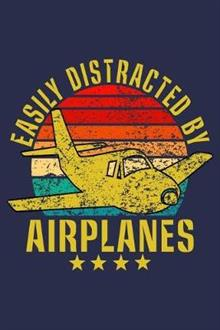 Easily Distracted By Airplanes: Vintage Journal For Airplane Aviation Airman