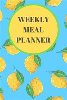 Weekly Meal Planner: Track and Plan Your Meals Weekly (2 Year Food Planner / Diary / Log / Journal / Calendar): Meal Prep and Planning Grocery List