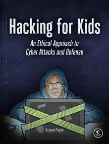 Hacking For Kids: An Ethical Approach to Cyber Attacks and Defense