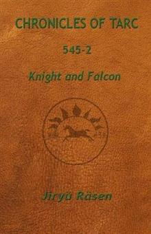 Chronicles of Tarc 545-2: Knight and Falcon