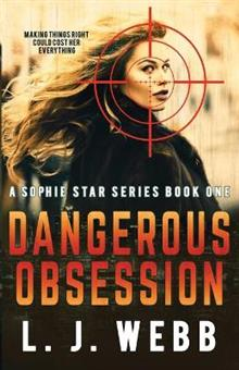 Dangerous Obsession: A Sophie Star Series Book One