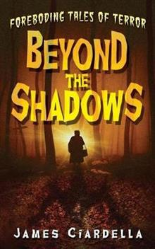 Beyond the Shadows: Foreboding Tales of Terror