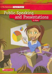 The Heinemann English Project: Public Speaking and Presentations