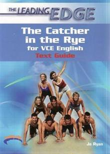 The Catcher in the Rye for VCE English: Text Guides