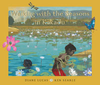 Walking with the Seasons in Kakadu