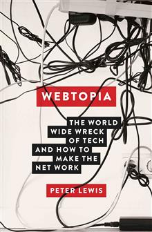 Webtopia: The world wide wreck of tech and how to make the net work