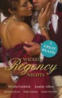 Wicked Regency Nights/The Unmasking Of Lady Loveless/Disrobed And Dishonoured/Libertine Lord, Pickpocket Miss/The Unlacing Of Miss Leigh/Notorio