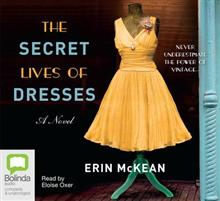 The Secret Lives Of Dresses: A Novel