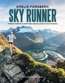 Sky Runner: Finding Strength, Happiness and Balance in your Running
