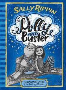The Wayward Witch and the Feelings Monster: POLLY AND BUSTER: BOOK ONE