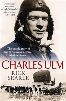 Charles Ulm: The untold story of one of Australia's greatest aviation pioneers