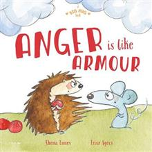 A Big Hug Book: Anger is Like Armour