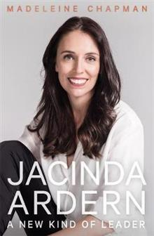 Jacinda Ardern: A New Kind of Leader