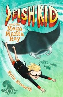 Fish Kid and the Mega Manta Ray