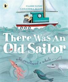 There Was an Old Sailor: who swallowed a whale ...