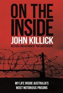On the Inside: Life Behind Bars by Australia's Most Famous Criminal