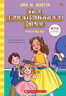 Baby-Sitters Club #6: Kristy's Big Day