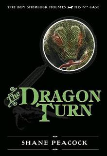 The Dragon Turn: The Boy Sherlock Holmes, His 5th Case