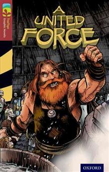 Oxford Reading Tree TreeTops Graphic Novels: Level 15: A United Force