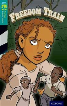 Oxford Reading Tree TreeTops Graphic Novels: Level 16: Freedom Train
