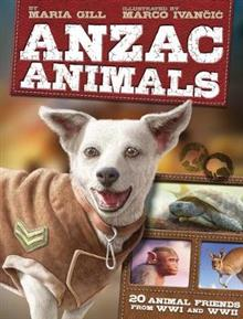 Anzac Animals: 20 Animal Friends from WWI and WWII