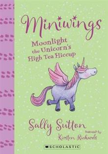 Miniwings #6: Moonlight the Unicorn's High Tea Hiccup