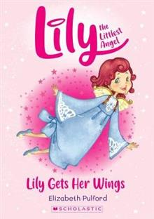 Lily the Littlest Angel #1: Lily Gets Her Wings