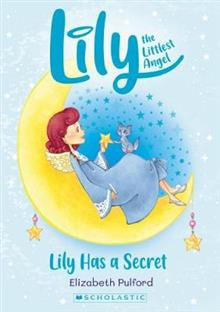 Lily the Littlest Angel #2: Lily Has a Secret NE