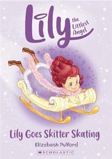 Lily the Littlest Angel: Lily Goes Skitter Skating