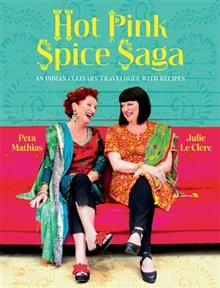 Hot Pink Spice Saga: An Indian Culinary Travelogue With Recipes