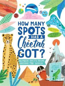 How Many Spots Has a Cheetah Got?: Number Facts From Around the World