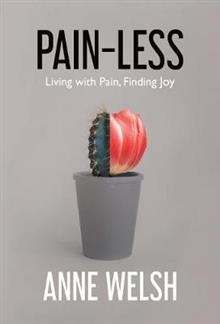 Pain-Less: Living with Pain, Finding Joy
